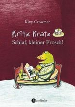 Kritz Kratz - Schlaf, kleiner Frosch!