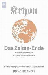 Kryon - Das Zeiten-Ende. Neue Informationen für persönlichen Frieden. Botschaften gegeben und empfangen in Liebe