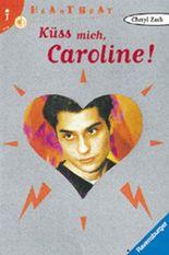 Küss mich, Caroline!