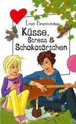 Küsse, Stress & Schokotörtchen