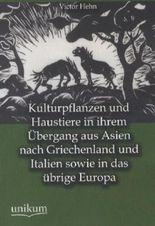 Kulturpflanzen und Haustiere in ihrem Übergang aus Asien nach Griechenland und Italien sowie in das übrige Europa