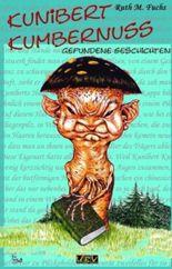Kunibert Kumbernuss - gefundene Geschichten