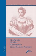 Kurfürstin, Köchin, Karrierefrau