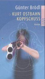 Kurt Ostbahn, Kopfschuss