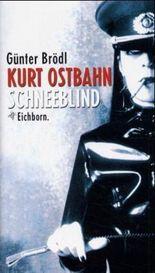 Kurt Ostbahn: Schneeblind