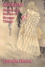 Kwaidan, Stories and Studies of Strange Things