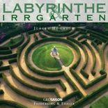 Labyrinthe & Irrgärten