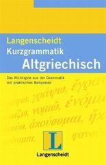 Langenscheidt Kurzgrammatik Altgriechisch