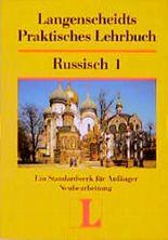 Langenscheidts Praktisches Lehrbuch Russisch I
