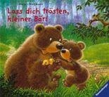 Lass dich trösten, kleiner Bär!