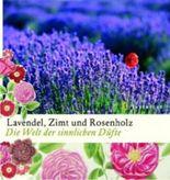 Lavendel, Zimt und Rosenholz