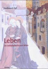 Leben im mittelalterlichen Wien