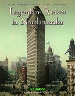 Legendäre Reisen in Nordamerika