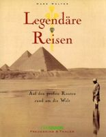 Legendäre Reisen um die Welt