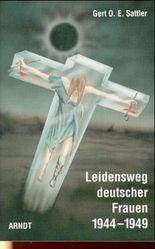 Leidensweg deutscher Frauen 1944-1949
