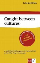 Lektürehilfen Caught between cultures