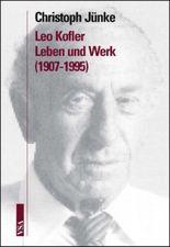 Leo Kofler - Leben und Werk (1907-1995)