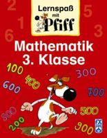 Lernspaß mit Pfiff. Mathematik 3. Klasse. (Lernmaterialien)