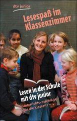 Lesen in der Schule mit dtv junior - Lesespass im Klassenzimmer