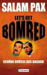Let's get bombed - Schöne Grüsse aus Bagdad