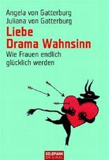 Liebe Drama Wahnsinn