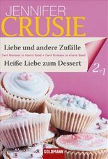 Liebe und andere Zufälle / Heiße Liebe zum Dessert
