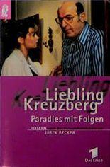 Liebling Kreuzberg, Paradies mit Folgen