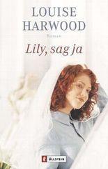 Lily, sag ja