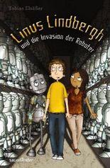 Linus Lindbergh und die Invasion der Roboter