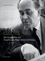 Lizenz No. 7 - Die Geschichte der Augsburger Allgemeinen Zeitung