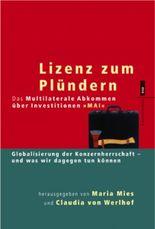 """Lizenz zum Plündern. Das Multilaterale Abkommen über Investitionen """"MAI"""""""