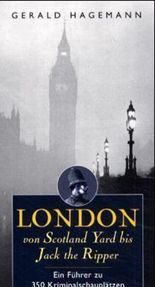 London von Scotland Yard bis Jack the Ripper