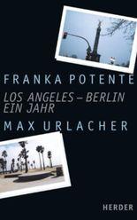 Los Angeles - Berlin. Ein Jahr