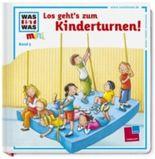 Was ist was mini, Band 05: Los geht's zum Kinderturnen!