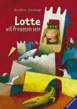 Lotte will Prinzessin sein