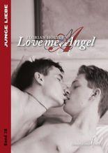 Love me, Angel