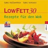 Low Fett 30 - Rezepte für den Wok