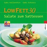 Low Fett 30 - Salate zum Sattessen