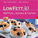 Low Fett 30, Muffins, Kuchen & Torten