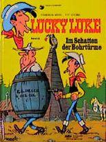 Lucky Luke 32 Im Schatten der Bohrtürme