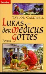 Lukas - der Medicus Gottes