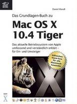 Mac OS X 10.4 Tiger - das Grundlagen-Buch