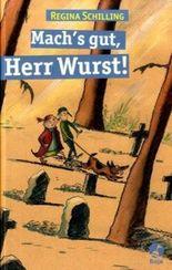 Mach's gut, Herr Wurst!