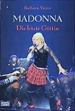 Madonna, Die letzte Göttin