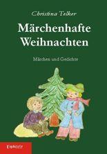 Märchenhafte Weihnachten. Märchen und Gedichte