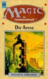 Magic. Die Zusammenkunft 1.Die Arena.