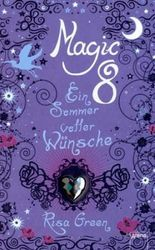 Magic Eight. Ein Sommer voller Wünsche