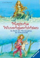 Magische Wunschgeschichten - Im Reich der Meerjungfrau/Im Einhornwald