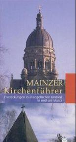 Mainzer Kirchenführer, Entdeckungen in evangelischen Kirchen in und um Mainz