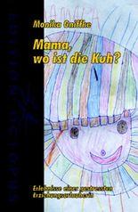 Mama, wo ist die Kuh